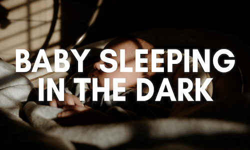when can a baby sleep in the dark
