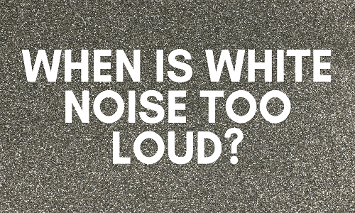 how loud should white noise be for baby