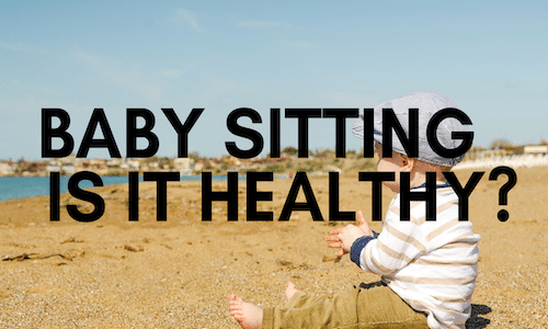 is it healthy for babies to sit for long time