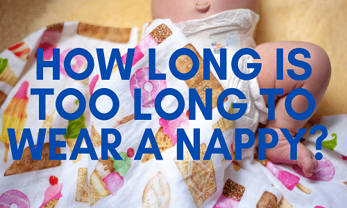 how long can a baby wear a dirty nappy