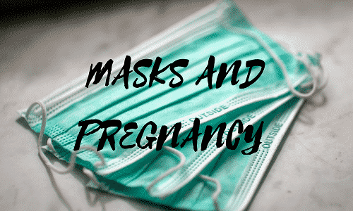 Do you have to wear a mask when pregnant