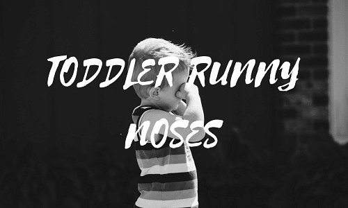 Why does my toddler always have a runny nose
